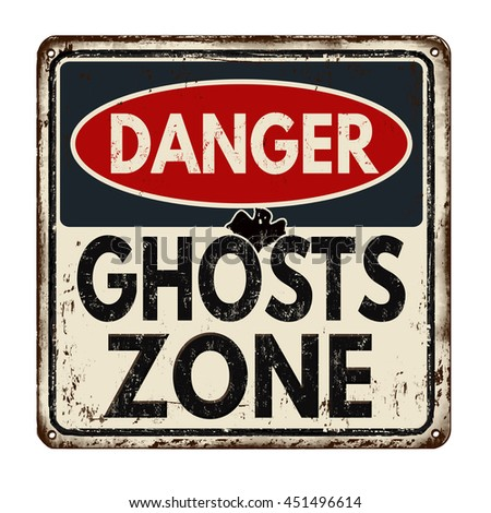 Danger ghosts zone vintage rusty metal sign on a white background, vector illustration