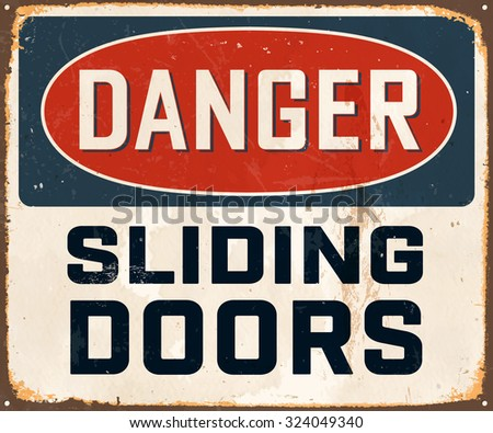 Danger Sliding Doors - Vintage Metal Sign with realistic rust and used effects. These can be easily removed for a brand new, clean sign. - stock vector