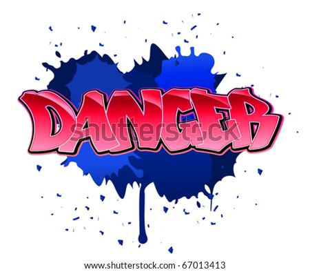 Danger urban graffiti design on blobs background. Jpeg version also available in gallery - stock vector