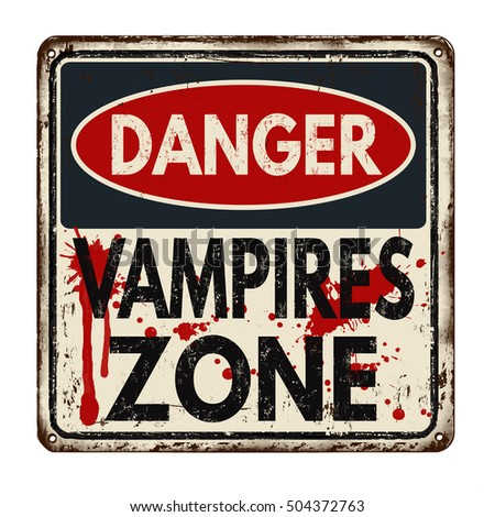 Danger vampires zone vintage rusty metal sign on a white background, vector illustration