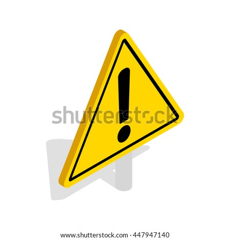 Danger warning attention sign icon in isometric 3d style isolated on white background - stock vector