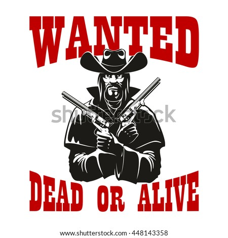 Wanted Dead Alive Western Vector Poster Vector 599984201 – Wanted Criminal Poster