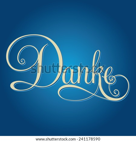DANKE hand lettering, handmade calligraphy. German edition. - stock vector