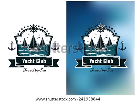 Dark blue emblems or logo of yacht club with sailboat floating on the wave sea enclosed a figured frame with stars, anchors, ribbon banner and steering wheel - stock vector