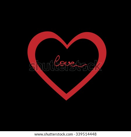 dark, contrasting, minimalistic combination of the word love inside a large heart in red color on a black background. New original vector illustration.