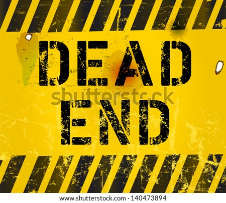 dead end sign, grungy,industrial style ,vector - stock vector