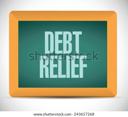 debt relief board sign illustration design over a white background