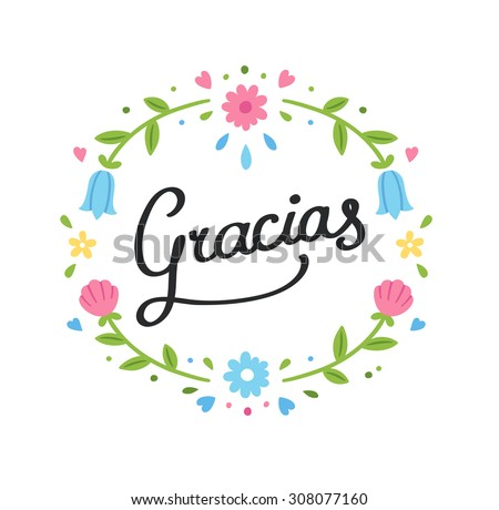 "Decorative handwritten Gracias sign (""Thank You"" in Spanish) with simple and cute floral wreath.  - stock vector"