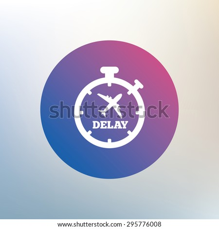 Delayed flight sign icon. Airport delay timer symbol. Airplane icon. Icon on blurred background. Vector - stock vector