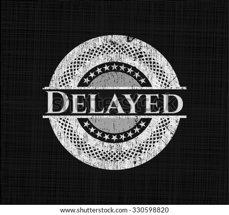 Delayed with chalkboard texture - stock vector