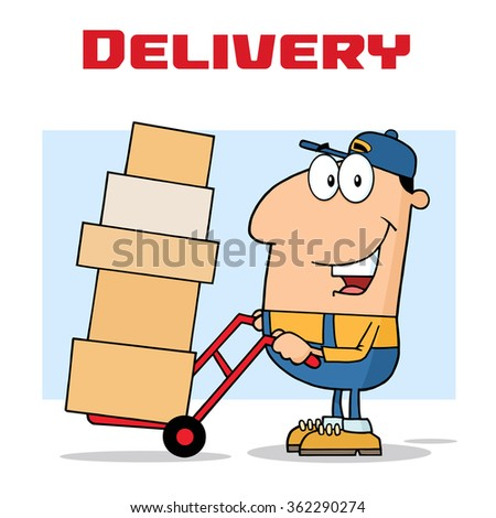 Delivery Man Cartoon Character Using A Dolly To Move Boxes. Vector Illustration With Text Isolated On White - stock vector