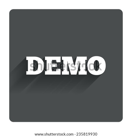Demo sign icon. Demonstration symbol. Gray flat square button with shadow. Modern UI website navigation. Vector - stock vector