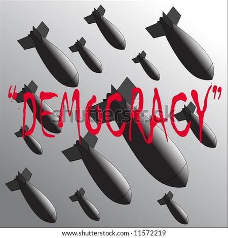 Democracy! Bombarding! Horror of war! Politcs and lie! - stock vector