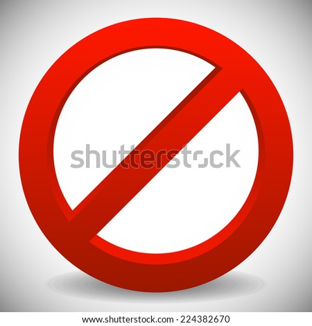 Deny, do not, prohibition sign. Restriction, no entry, no way vector graphics - stock vector
