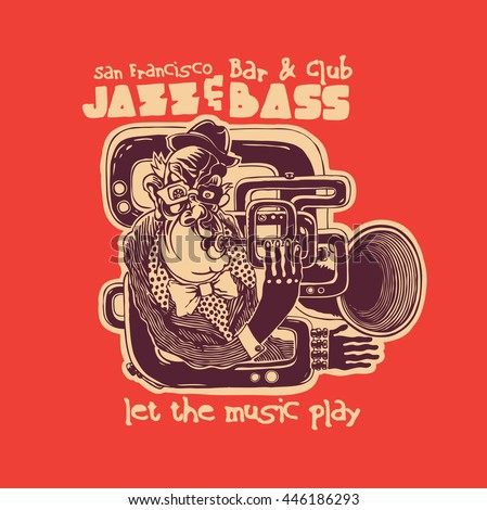 Design Bar And Club Jazz And Bass, Let The Music Play For T-shirt Print With Trumpeter And Vintage Fonts. Vector Illustration.