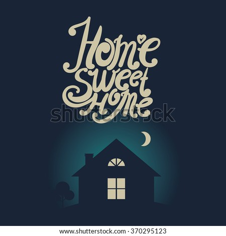 "Design lettering ""Home Sweet Home."" Hand drawing, an individual font. Picture in vintage style."
