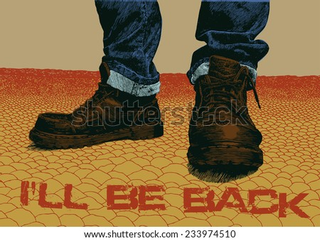 """Design poster """"I'll be back"""" with boots and jeans and deserted field of stones. engraving style. vector illustration - stock vector"""
