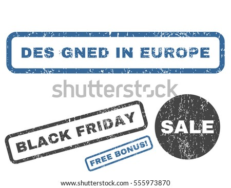 Designed In Europe rubber seal stamp watermark with bonus images for Black Friday offers. Vector cobalt and gray emblems. Text inside rectangular shape with grunge design and unclean texture.