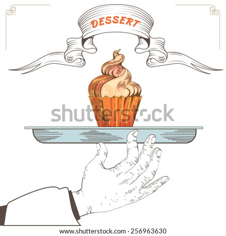 Dessert menu design. Element for an restaurant with the hand of a waiter carrying a tray. Loaded with an Cupcakeon white background. Tasty food. Eps 8 - stock vector