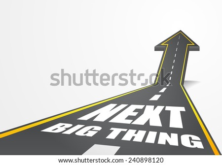 detailed illustration of a highway road going up as an arrow with Next Big Thing text, eps10 vector - stock vector