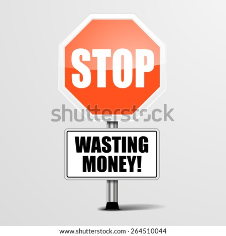 detailed illustration of a red stop Wasting Money sign, eps10 vector  - stock vector