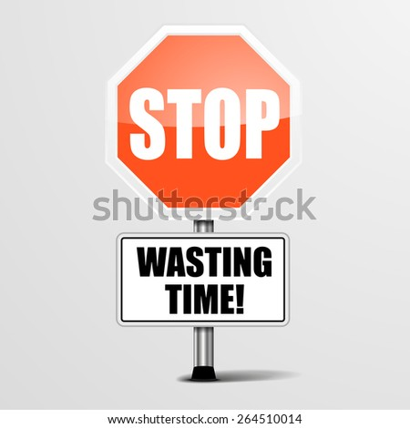 detailed illustration of a red stop Wasting Time sign, eps10 vector  - stock vector