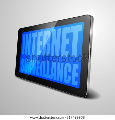 detailed illustration of a tablet computer device with Internet Surveillance text, eps10 vector - stock vector