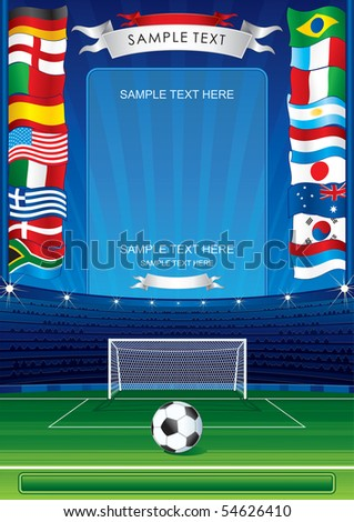 Detailed soccer poster for your text or image-inc soccer stadium,ball,goal,national flags -MORE SIMILAR BACKGROUNDS SEE AT MY GALLERY - stock vector