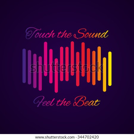 """Digital simple equalizer (sound wave) with text """"Touch the sound, Feel the beat"""". Vector illustration - stock vector"""