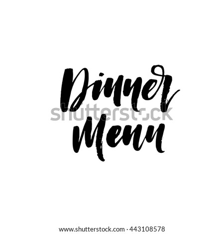 Dinner menu card. Hand drawn lettering for weddings. Ink illustration. Modern brush calligraphy. Isolated on white background.  - stock vector