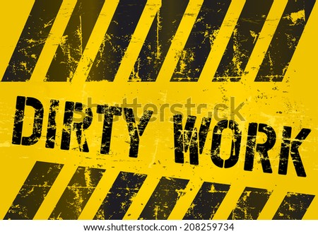 dirty work sign, worn and grungy, vector scalable eps 10  - stock vector