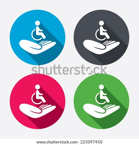 Disabled human insurance sign icon. Hand holds wheelchair man symbol. Health insurance. Circle buttons with long shadow. 4 icons set. Vector - stock vector