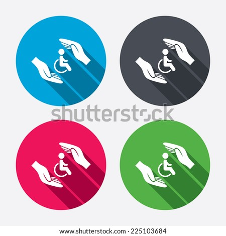 Disabled human insurance sign icon. Hands protect wheelchair man symbol. Health insurance. Circle buttons with long shadow. 4 icons set. Vector - stock vector