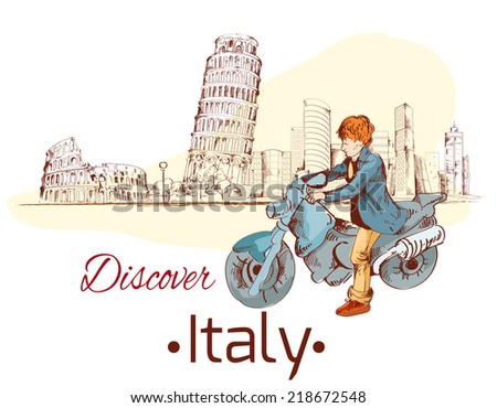 Discover Italy sketch poster with travel landmarks and person on motorcycle vector illustration - stock vector
