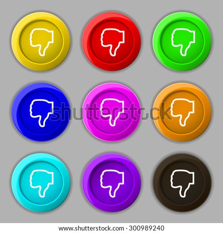 Dislike icon sign. symbol on nine round colourful buttons. Vector illustration - stock vector