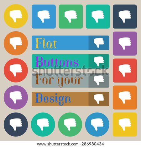 Dislike, Thumb down, Hand finger down  icon sign. Set of twenty colored flat, round, square and rectangular buttons. Vector illustration - stock vector