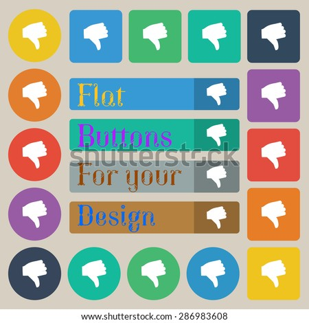 Dislike, Thumb down  icon sign. Set of twenty colored flat, round, square and rectangular buttons. Vector illustration - stock vector