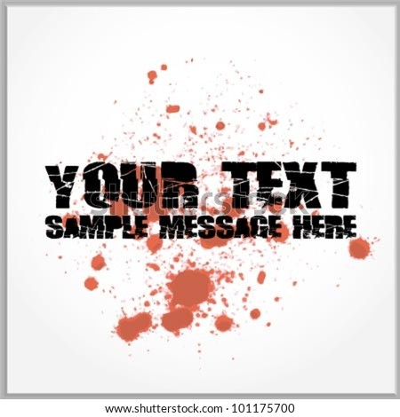 Distorted text with blood spatter - stock vector