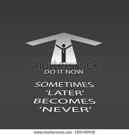 Do It Now - Arrow Design with Text and Business Man - stock vector