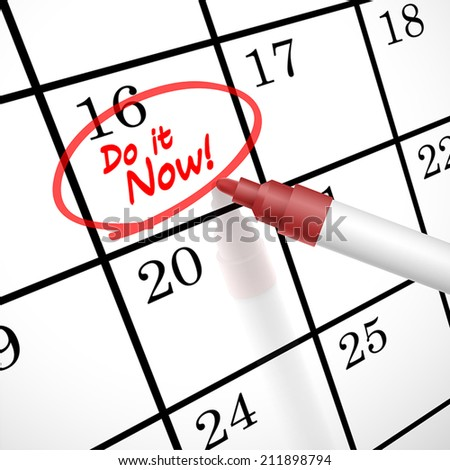 do it now words circle marked on a calendar by a red pen - stock vector