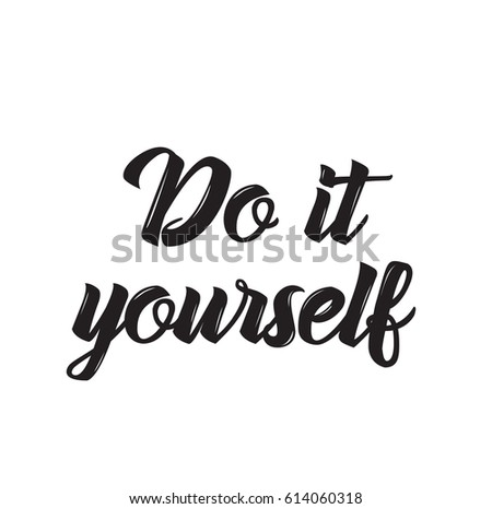 1st place text design vector calligraphy stock vector 634480379 do it yourself quote motivation text design vector calligraphy typography poster solutioingenieria