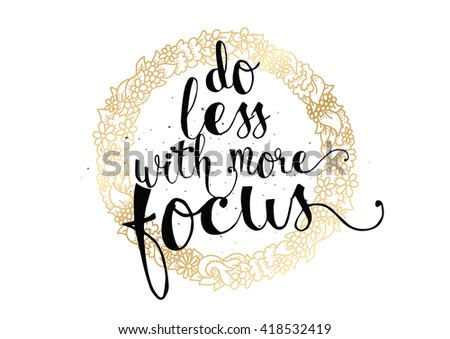 Do less more focus inspirational inscription stock photo photo