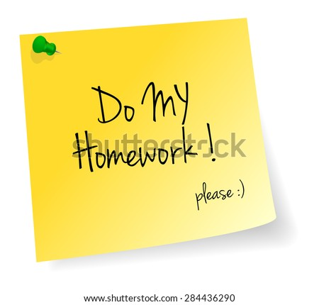 Do My Homework Yellow Stick Note Paper Vector Isolated - stock vector