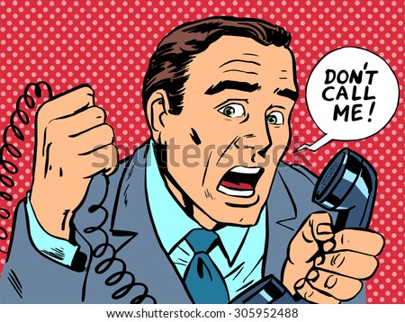 do not call me male phone stress. The subscriber spam work - stock vector