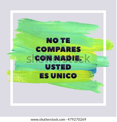 Do not compare yourself anyone you stock photo photo vector do not compare yourself with anyone you are unique spanish motivation square stroke poster solutioingenieria Images