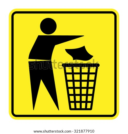 Do not litter sign. Silhouette of a man, throwing garbage in a bin, isolated on yellow background. No littering symbol in square. Public Information Icon. Vector - stock vector