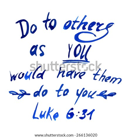 Do to others as you would have them do to you, Quote from the Bible watercolor  - stock vector