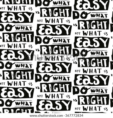 Do what is right. Not what is easy. Seamless pattern with abstract handwriting modern ink text - stock vector