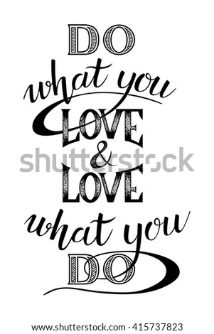 Do What You Love Love What You Do Quote Amazing Do What You Love Calligraphy Stock Images Royaltyfree Images