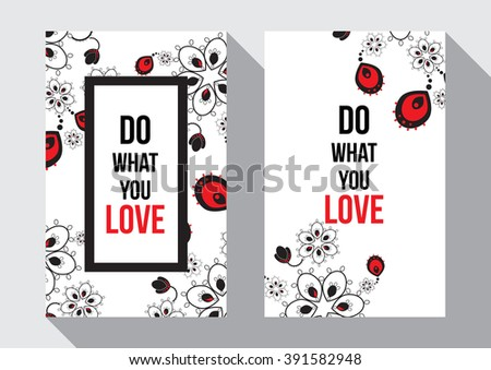Do what you love. Bright romantic invitation in vector. Delightful Save the Date card in modern style. Adorable romantic card with text and abstract flowers